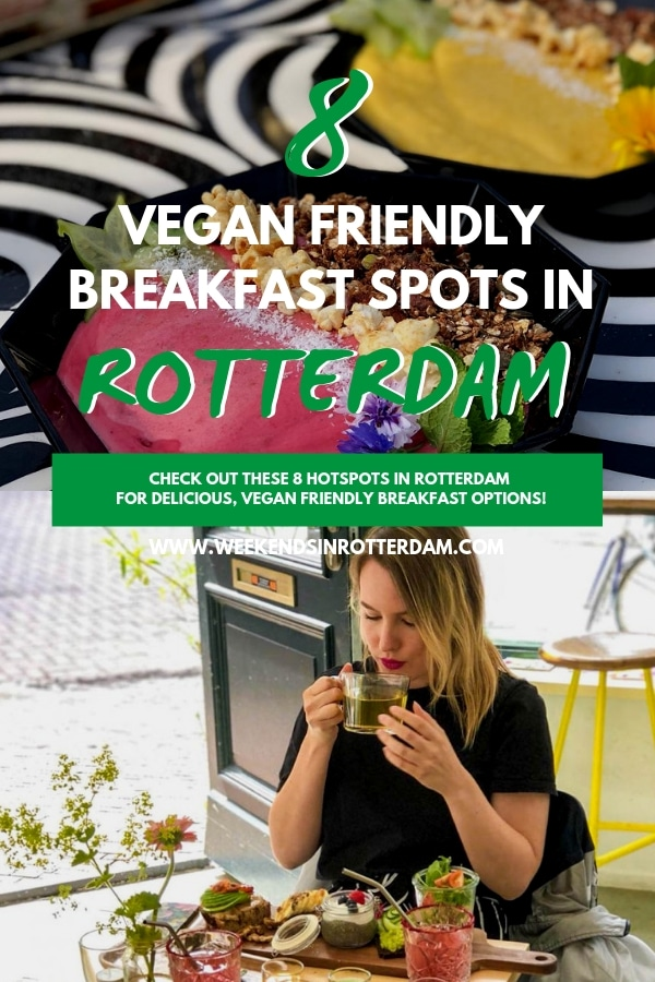 Are you in search for some great vegan friendly breakfast spots in Rotterdam? In this article you can find 8 hotspots in Rotterdam that are not only great for breakfast, but also have plenty of vegan possibilities. #veganrotterdam #weekendsinrotterdam #rotterdam #thenetherlands
